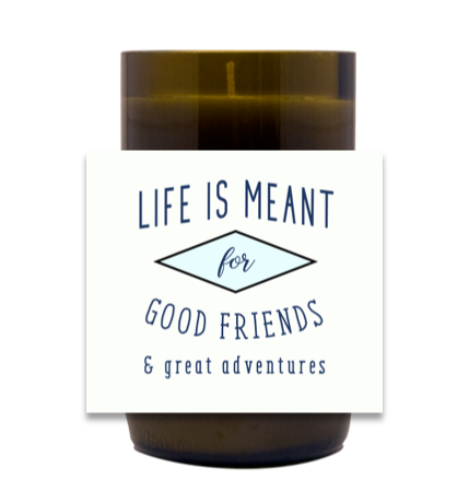 Good Friends and Great Adventures Hand Poured Soy Candle | Furbish & Fire Candle Co.