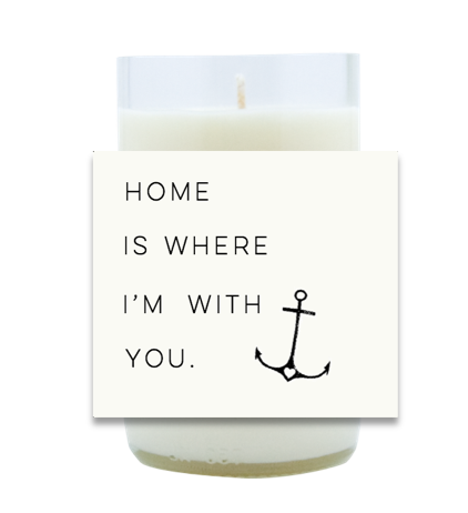 Home Is Where I'm With You Hand Poured Soy Candle | Furbish & Fire Candle Co.