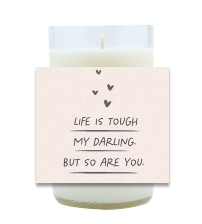 Life Is Tough Hand Poured Soy Candle | Furbish & Fire Candle Co.