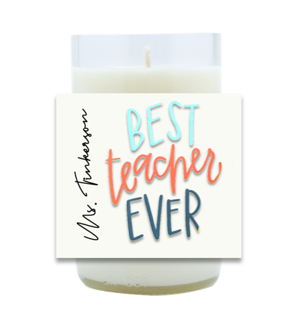 Best Teacher Ever Hand Poured Soy Candle | Furbish & Fire Candle Co.