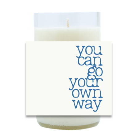 You Can Go Your Own Way Hand Poured Soy Candle | Furbish & Fire Candle Co.