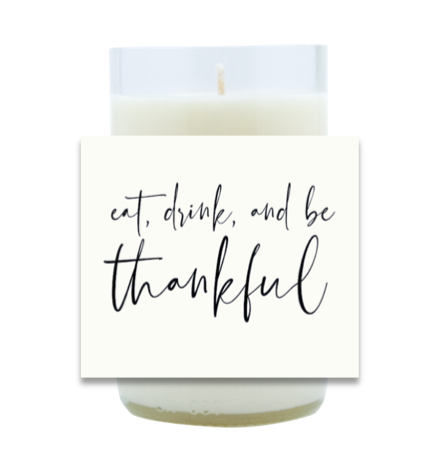 Eat, Drink and Be Thankful Hand Poured Soy Candle | Furbish & Fire Candle Co.