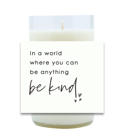 In a World Where You Can Be Anything Hand Poured Soy Candle | Furbish & Fire Candle Co.