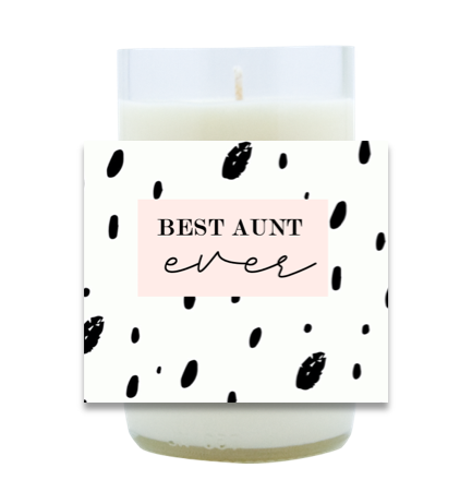 Best Aunt Ever Hand Poured Soy Candle | Furbish & Fire Candle Co.