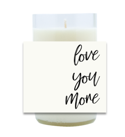 Love You More Hand Poured Soy Candle | Furbish & Fire Candle Co.