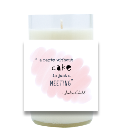 A Party Without Cake Hand Poured Soy Candle | Furbish & Fire Candle Co.