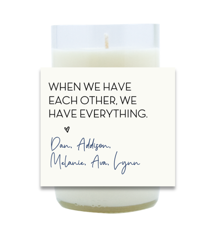 We Have Everything Hand Poured Soy Candle | Furbish & Fire Candle Co.