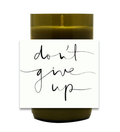 Don't Give Up Hand Poured Soy Candle | Furbish & Fire Candle Co.