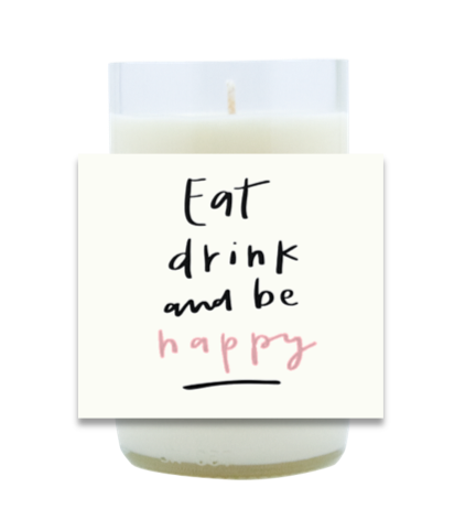 Eat Drink and Be Happy Hand Poured Soy Candle | Furbish & Fire Candle Co.