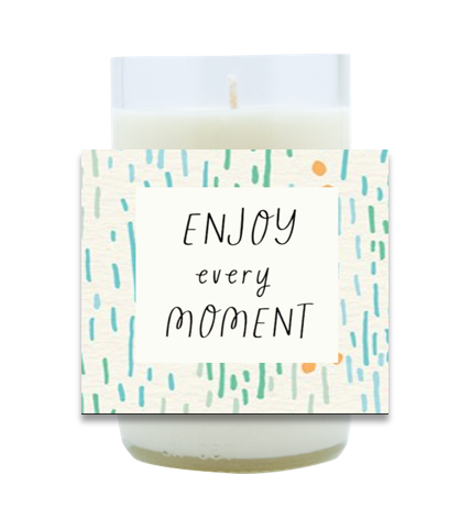 Enjoy Every Moment Hand-Poured Soy Candle   Furbish & Fire Candle Co.