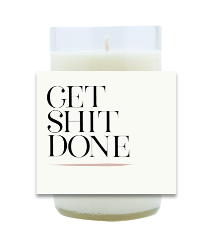Get Shit Done Hand Poured Soy Candle | Furbish & Fire Candle Co.