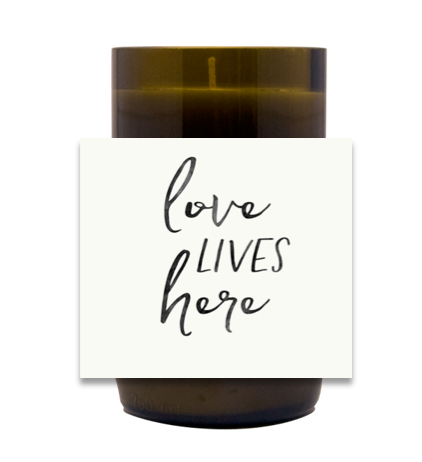 Love Lives Here Hand Poured Soy Candle | Furbish & Fire Candle Co.