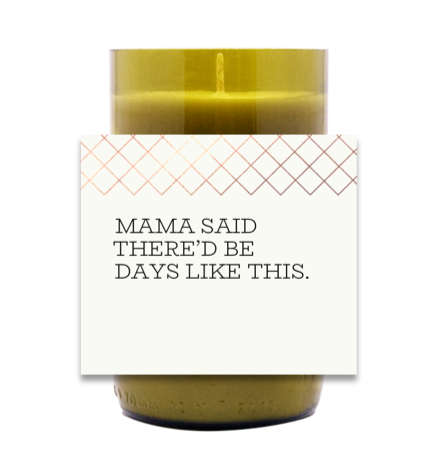 Mama Said Hand Poured Soy Candle | Furbish & Fire Candle Co.