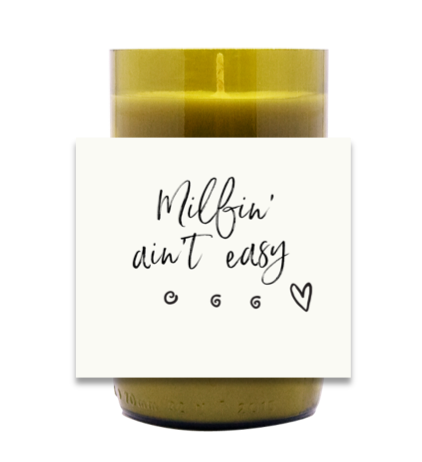 Milfin Ain't Easy Hand Poured Soy Candle | Furbish & Fire Candle Co.