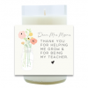 My Teacher Hand Poured Soy Candle | Furbish & Fire Candle Co.