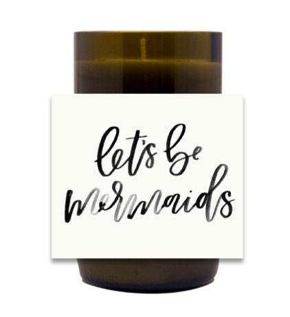 Let's Be Mermaids Hand Poured Soy Candle | Furbish & Fire Candle Co.
