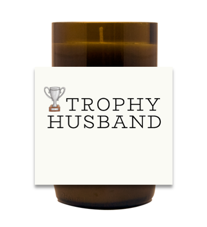 Trophy Husband Hand Poured Soy Candle | Furbish & Fire Candle Co.