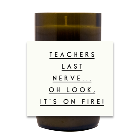 Teachers Last Nerve Hand-Poured Soy Candle | Furbish & Fire Candle Co.