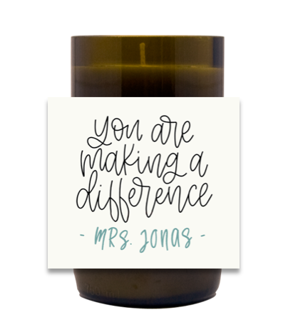 You are Making a Difference Hand Poured Soy Candle | Furbish & Fire Candle Co.