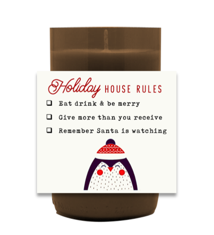 Holiday House Rules Hand Poured Soy Candle | Furbish & Fire Candle Co.