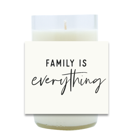 Family Is Everything Hand Poured Soy Candle | Furbish & Fire Candle Co.