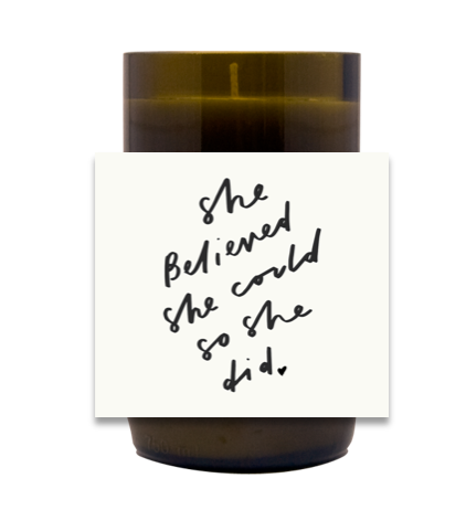 She Believed She Could Hand Poured Soy Candle | Furbish & Fire Candle Co.