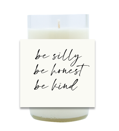 Be Silly, Be Honest, Be Kind Hand Poured Soy Candle | Furbish & Fire Candle Co.