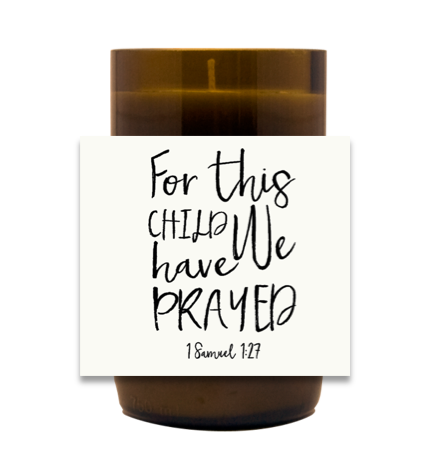 For This Child We Prayed Hand Poured Soy Candle | Furbish & Fire Candle Co.