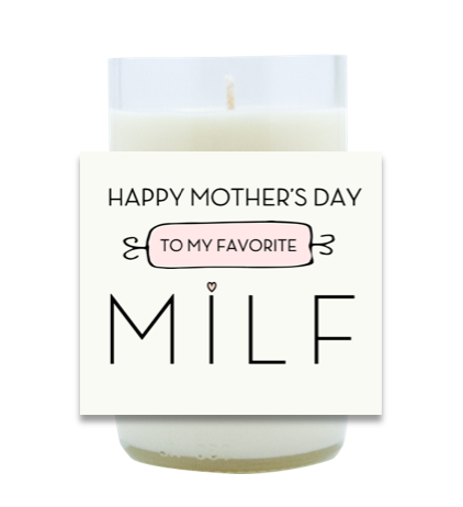 To My Favorite MILF Hand Poured Soy Candle | Furbish & Fire Candle Co.